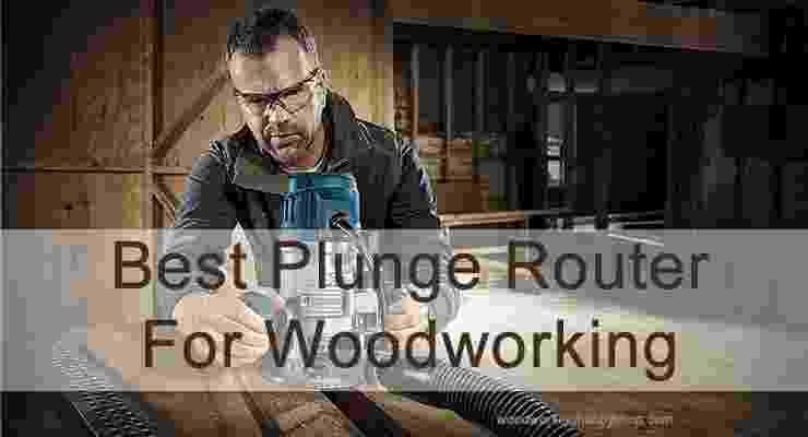 best plunge router for woodworking