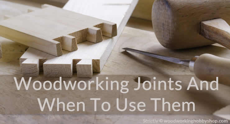 woodworking joints and when to use them